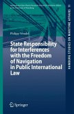 State Responsibility for Interferences with the Freedom of Navigation in Public International Law (eBook, PDF)