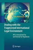 Dealing with the Fragmented International Legal Environment (eBook, PDF)