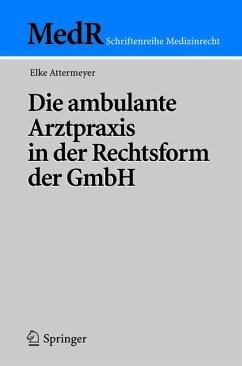 Die ambulante Arztpraxis in der Rechtsform der GmbH (eBook, PDF) - Attermeyer, Elke