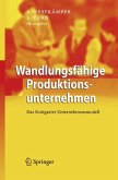 Wandlungsfähige Produktionsunternehmen (eBook, PDF)