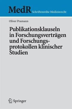 Publikationsklauseln in Forschungsverträgen und Forschungsprotokollen klinischer Studien (eBook, PDF) - Pramann, Oliver