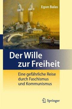 Der Wille zur Freiheit (eBook, PDF) - Balas, Egon