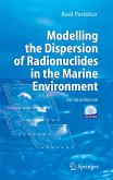 Modelling the Dispersion of Radionuclides in the Marine Environment (eBook, PDF)