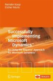 Successfully Implementing Microsoft Dynamics(TM) (eBook, PDF)