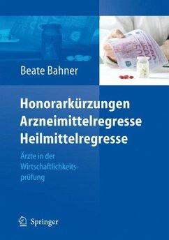 Honorarkürzungen, Arzneimittelregresse, Heilmittelregresse (eBook, PDF) - Bahner, Beate