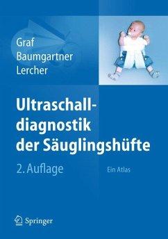 Ultraschalldiagnostik der Säuglingshüfte (eBook, PDF) - Graf, R.; Baumgartner, F.; Lercher, K.