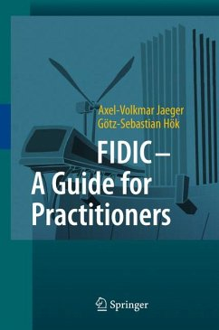 FIDIC - A Guide for Practitioners (eBook, PDF) - Jaeger, Axel-Volkmar; Hök, Götz-Sebastian