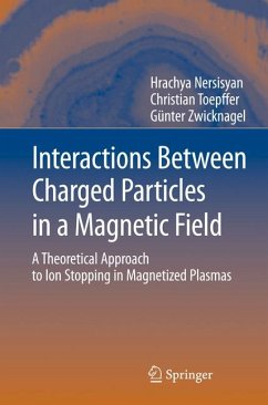 Interactions Between Charged Particles in a Magnetic Field (eBook, PDF) - Toepffer, Christian; Zwicknagel, Günter; Nersisyan, Hrachya