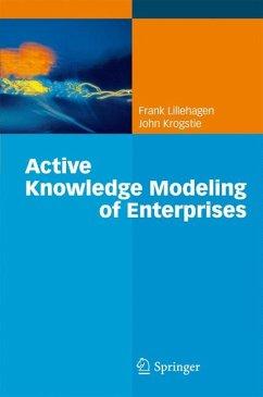 Active Knowledge Modeling of Enterprises (eBook, PDF) - Lillehagen, Frank; Krogstie, John