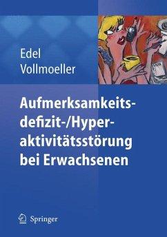 Aufmerksamkeitsdefizit-/Aktivitätsstörung bei Erwachsenen (eBook, PDF) - Edel, Marc-Andreas; Vollmöller, Wolfgang