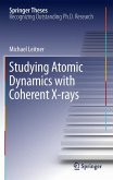 Studying Atomic Dynamics with Coherent X-rays (eBook, PDF)