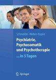 Psychiatrie, Psychosomatik und Psychotherapie ...in 5 Tagen (eBook, PDF)
