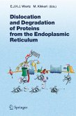 Dislocation and Degradation of Proteins from the Endoplasmic Reticulum (eBook, PDF)
