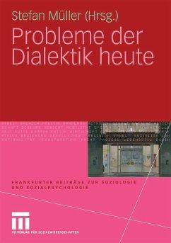 Probleme der Dialektik heute (eBook, PDF) - Müller, Stefan