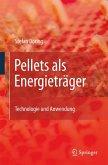 Pellets als Energieträger (eBook, PDF)