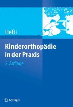 Kinderorthopädie in der Praxis (eBook, PDF) - Hefti, Fritz