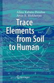 Trace Elements from Soil to Human (eBook, PDF)