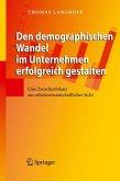Den demographischen Wandel im Unternehmen erfolgreich gestalten (eBook, PDF)