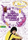 Frosch oder Prinz? Du entscheidest!: Ein Projekt namens Daniel (eBook, ePUB)