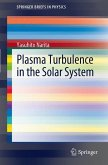 Plasma Turbulence in the Solar System (eBook, PDF)