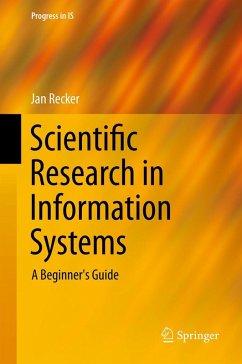 Scientific Research in Information Systems (eBook, PDF) - Recker, Jan