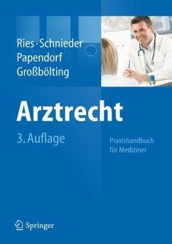 Arztrecht (eBook, PDF) - Ries, Hans-Peter; Papendorf, Björn; Schnieder, Karl-Heinz; Großbölting, Ralf