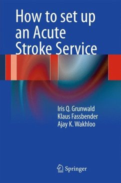 How to set up an Acute Stroke Service (eBook, PDF) - Grunwald, Iris Q.; Fassbender, Klaus; Wakhloo, Ajay K.