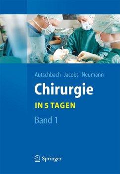 Chirurgie... in 5 Tagen (eBook, PDF) - Autschbach, Rüdiger; Jacobs, Michael; Neumann, Ulf