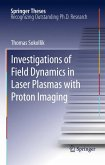 Investigations of Field Dynamics in Laser Plasmas with Proton Imaging (eBook, PDF)