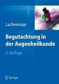 Begutachtung in der Augenheilkunde (eBook, PDF)
