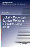 Exploring Macroscopic Quantum Mechanics in Optomechanical Devices (eBook, PDF)