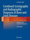 Combined Scintigraphic and Radiographic Diagnosis of Bone and Joint Diseases (eBook, PDF)