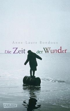 Die Zeit der Wunder (eBook, ePUB) - Bondoux, Anne-Laure