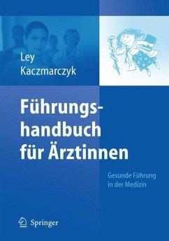 Führungshandbuch für Ärztinnen (eBook, PDF) - Ley, Ulrike; Kaczmarczyk, Gabriele