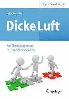 Dicke Luft - Konfliktmanagement in Gesundheitsberufen (eBook, PDF) - Wehner, Lore