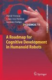 A Roadmap for Cognitive Development in Humanoid Robots (eBook, PDF)