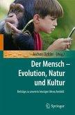 Der Mensch - Evolution, Natur und Kultur (eBook, PDF)