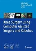 Knee Surgery using Computer Assisted Surgery and Robotics (eBook, PDF)