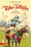Ritter Tollkühn und der goldene Dings / Ritter Tollkühn Bd.1 (eBook, ePUB)