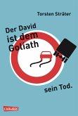Der David ist dem Goliath sein Tod (eBook, ePUB)