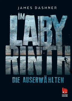 Im Labyrinth / Die Auserwählten Bd.1 (eBook, ePUB) - Dashner, James