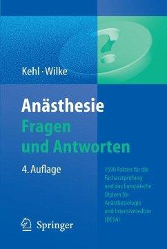 Anästhesie. Fragen und Antworten (eBook, PDF) - Kehl, Franz; Wilke, Hans-Joachim