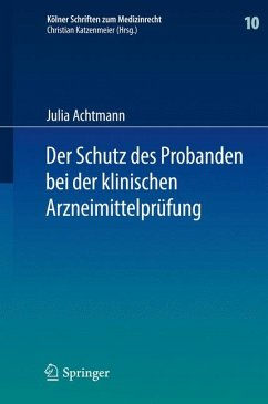 Der Schutz des Probanden bei der klinischen Arzneimittelprüfung (eBook, PDF) - Achtmann, Julia
