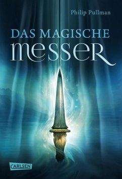 Das Magische Messer / His dark materials Bd.2 (eBook, ePUB) - Pullman, Philip