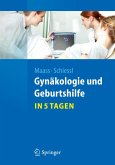 Gynäkologie und Geburtshilfe...in 5 Tagen (eBook, PDF)