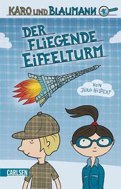 Der fliegende Eiffelturm / Karo und Blaumann Bd.1