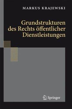 Grundstrukturen des Rechts öffentlicher Dienstleistungen (eBook, PDF) - Krajewski, Markus
