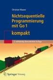 Nichtsequentielle Programmierung mit Go 1 kompakt (eBook, PDF)