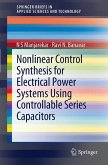 Nonlinear Control Synthesis for Electrical Power Systems Using Controllable Series Capacitors (eBook, PDF)