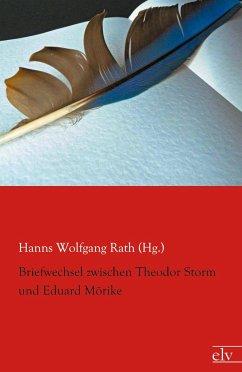 Briefwechsel zwischen Theodor Storm und Eduard Mörike - Storm, Theodor; Mörike, Eduard